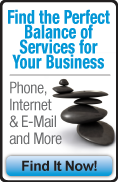 Find the Perfect Balance of Services for your Business.  Phone, Internet & Email, and More. Find it now.